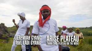 Jeremiah Gyang - Arise Plateau (ft. Ladi Gyang)